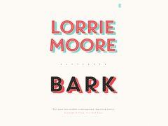 lorrie-moore-bark EDIT