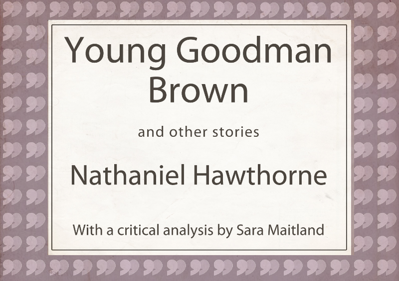 an analysis of the literary criticisms in young goodman brown and the scarlet letter by nathaniel ha Definition of young goodman brown known for his novel the scarlet letter a power of psychological analysis and literary skill that have not.